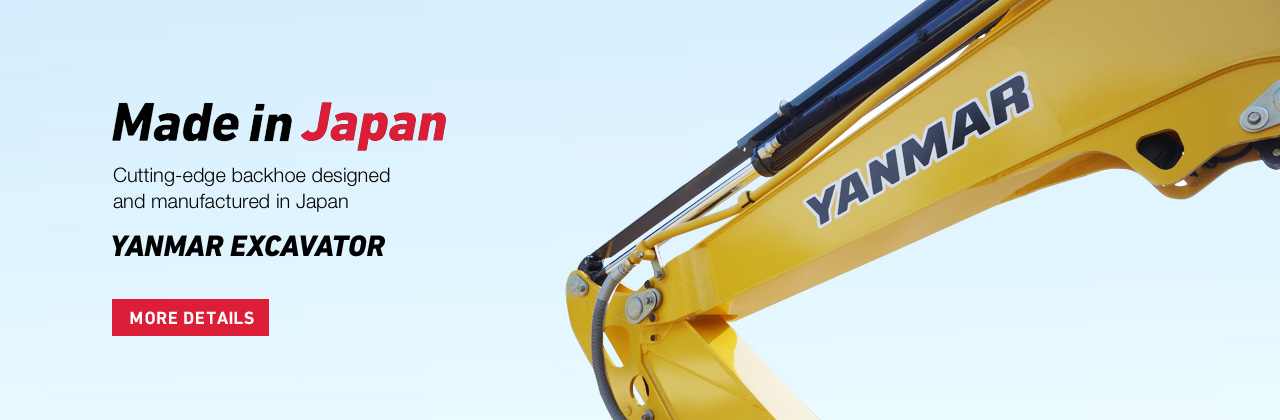 YANMAR EXCAVATOR Made in Japan Cutting-edge backhoe designed and manufactured Made in Japan