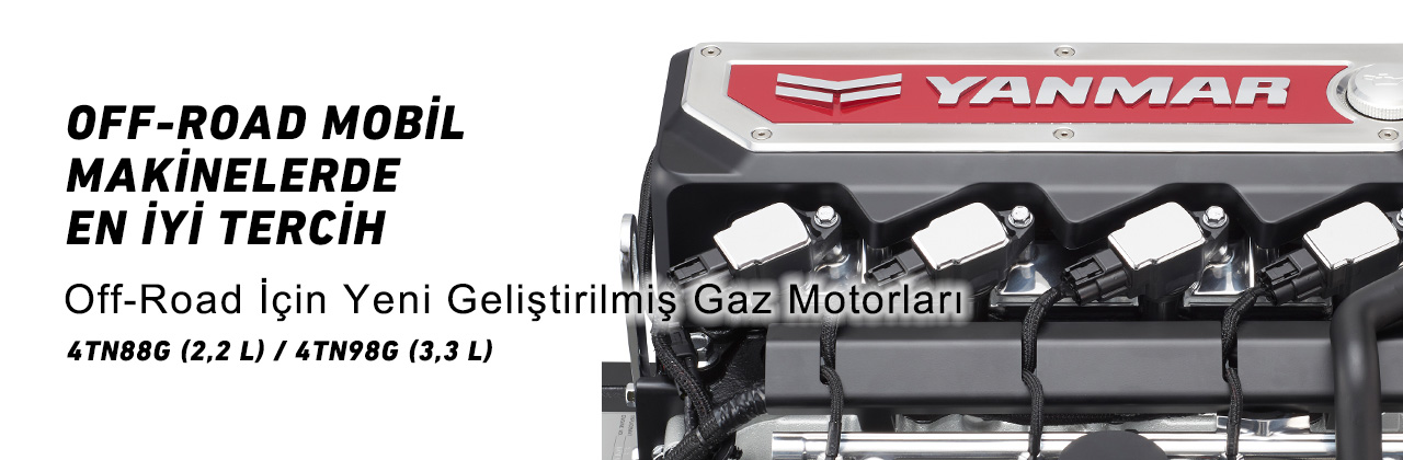 THE BEST CHOICE FOR OFF-ROAD MOBILE MACHINERY Newly Developed Gas Engines for Off-Road 4TN88G(2.2L)/4TN98G(3.3L)
